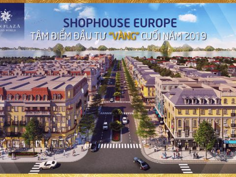 Shophouse Europe Hạ Long – Sun Plaza Grand World [Mới Nhất]